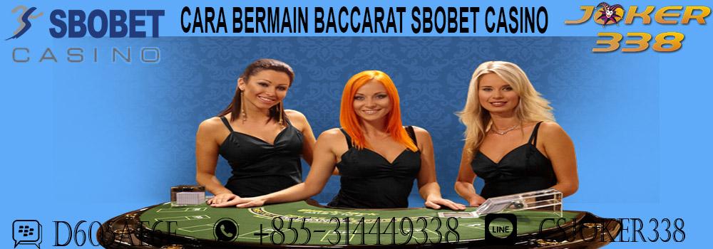 cara-bermain-baccarat-sbobet-casino-online-joker338